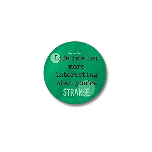 CafePress Life is Interesting When Youre Strange Mini Button 1