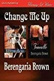 Change Me Up, Berengaria Brown, 1610349210