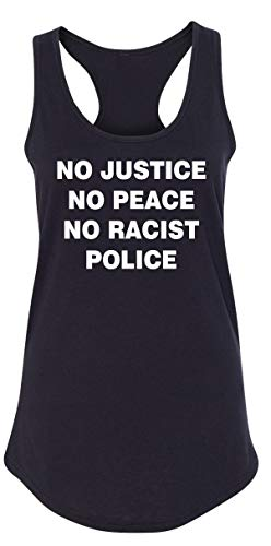 Ladies Tank Top No Justice No Peace No Racist Police Black Lives Rally Tee Black XL (No Justice No Peace No Racist Police Shirt)