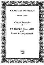 Carnival of Venice Concert Repertoire of Bb Trumpet (Cornet) Solos with Piano Accompaniment