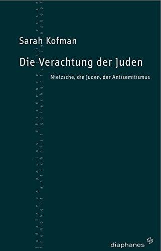 Die Verachtung der Juden Taschenbuch – 1. Mai 2002 Sarah Kofman diaphanes 3935300115 19. Jh.