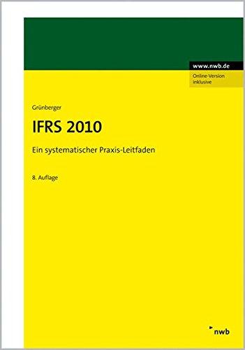 IFRS 2010: Ein systematischer Praxis-Leitfaden (Handbücher für die Beratungspraxis)
