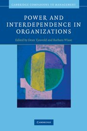 Power and Interdependence in Organizations (Cambridge Companions to Management)