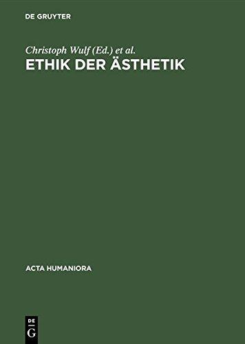 Ethik der Ästhetik (ACTA Humaniora) (German Edition)