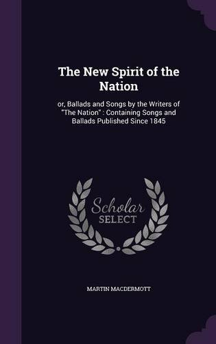 Download The New Spirit of the Nation: Or, Ballads and Songs by the Writers of the Nation: Containing Songs and Ballads Published Since 1845 pdf epub