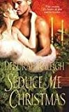 img - for Seduce Me By Christmas by Deborah Raleigh (2009-10-01) book / textbook / text book