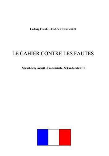 Le cahier contre les fautes: Sprachliche Arbeit - Französisch - Sekundarstufe II