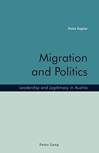 Migration and Politics: Leadership and Legitimacy in Austria by Petra Aigner (2008-11-01) pdf epub