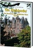 Die Highlander - Band 2: Die Geschichte der schottischen Clans