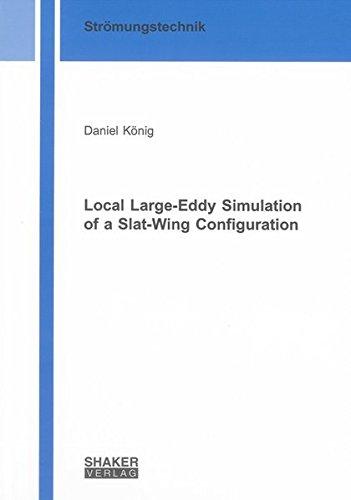 Local Large-eddy Simulation of a Slat-wing Configuration (Berichte aus der Stromungstechnik) (Slat Shaker)