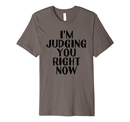 I'M JUDGING YOU RIGHT NOW Shirt Funny Therapist Gift Idea -