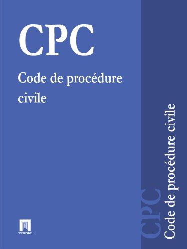 Code de procédure civile - CPC (Suisse) (French Edition)