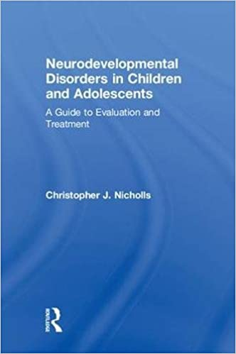 Neurodevelopmental Evaluations Where >> Neurodevelopmental Disorders In Children And Adolescents A Guide To