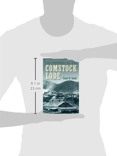 The History Of The Comstock Lode (Nevada Bureau of Mines and Geology Special Publication)