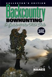 Backcountry Bowhunting, A Guide to the Wild Side