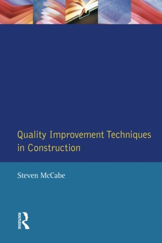 Quality Improvement Techniques in Construction: Principles and Methods (Chartered Institute of Building)
