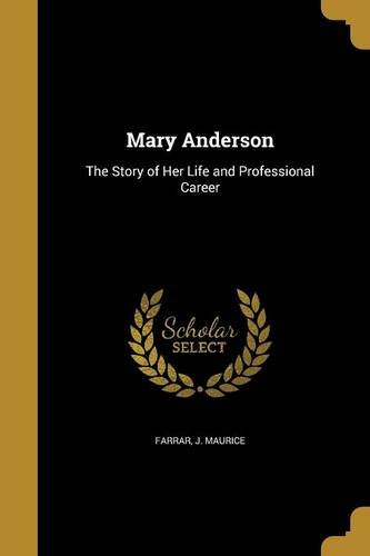 Download Mary Anderson: The Story of Her Life and Professional Career PDF