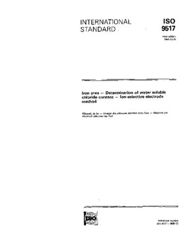ISO 9517:1989, Iron ores -- Determination of water soluble chloride content -- Ion-selective electrode -