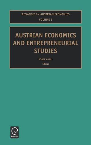 Austrian Economics and Entrepreneurial Studies, Volume 6 (Advances in Austrian Economics)