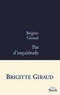 Pas d'inquiétude, Giraud, Brigitte