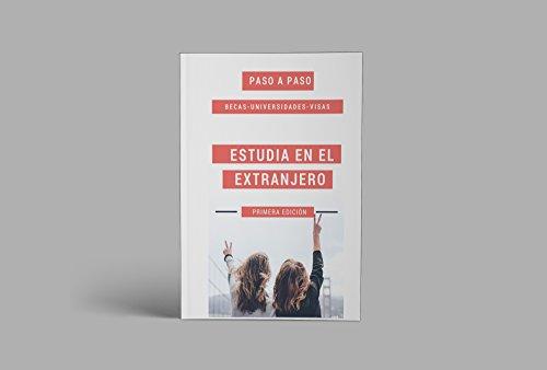 Estudia en el extranjero. Paso a paso. (Spanish Edition)