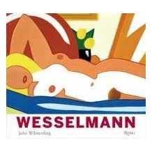 Tom Wesselmann: The Artist and His Art by John Wilmerding (2008-09-01)