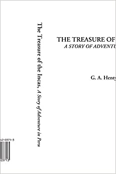 Book The Treasure of the Incas (A Story of Adventure in Peru)