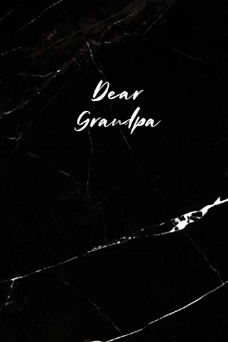 Dear Grandpa: Letters to My Grandpa, Blank Notebook, A Gift of Love, A Keepsake for the Years, Memory Book, Grieving Journal for Grandfather (Bible Verse To Comfort Loss Of A Child)