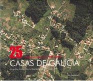 Descargar Libro 25 Casas De Galicia 1994-2004 Arquitecturas De Urbanizacion Difusa Garcia
