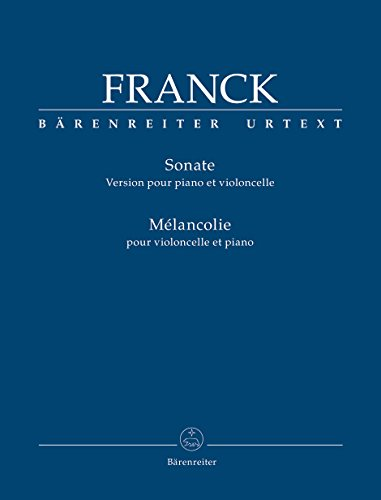 Franck: Violin Sonata (arr. for cello) / Mélancolie