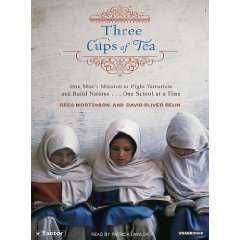 Three Cups of Tea (An Unabridged Production)[12-CD Set]; One Man's Mission to Fight Terrorism and Build Nations One School at a Time