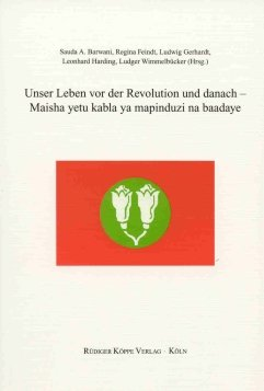 Unser Leben vor der Revolution und danach – Maisha yetu kabla ya mapinduzi na baadaye (Verbal Art and Documentary Literature in African Languages vol.18) pdf epub