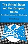 The United States and the European Union : The Political Economy of a Relationship, Guay, Terrence R., 1850759987