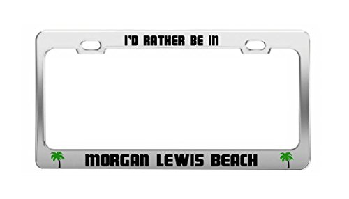 I'D RATHER BE IN MORGAN LEWIS BEACH Barbados Auto License Plate Frame