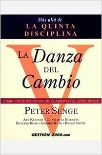 Book La danza del cambio by Senge, Peter M., Kleiner, Art, Roberts, Charlotte, Ross, Ric (2000)