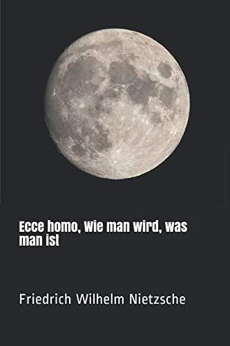 - Ecce homo, Wie man wird, was man ist (German Edition)