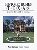 img - for Historic Homes of Texas: Across the Thresholds of Yesterday book / textbook / text book