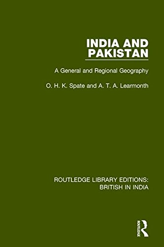 India and Pakistan: A General and Regional Geography (Routledge Library Editions: British in India)