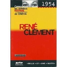 René Clément: 1954 Cannes, les années Festival : cinquante ans de ...