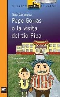 Pepe Gorras O La Visita Del Tío Pipa (By Tina Casanova)