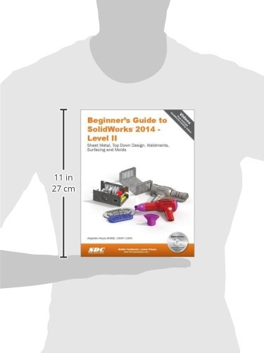 Beginners Guide To Solidworks 2014 Level Ii Alejandro Reyes