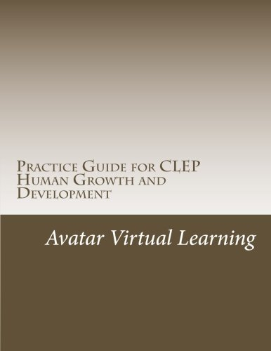 Practice Guide for CLEP Human Growth and Development (Practice Guides for CLEP Exams) (Volume 9)