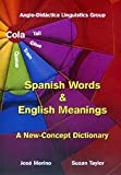 img - for Spanish words and english meanings: A New-Concept Dictionary (Spanish Edition) book / textbook / text book