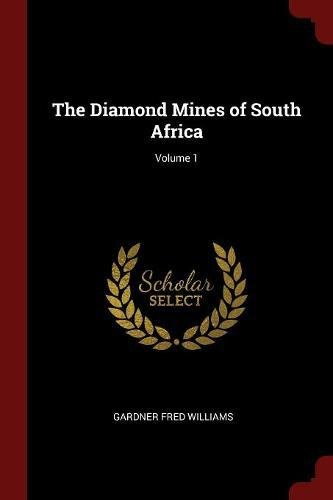 Download The Diamond Mines of South Africa; Volume 1 pdf epub