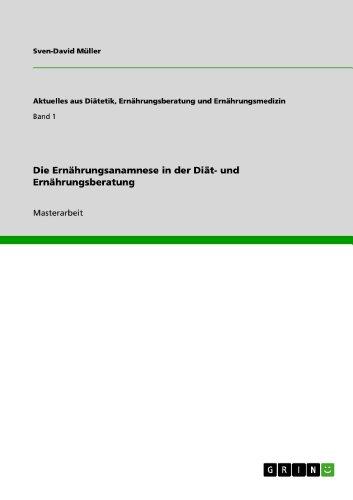 Die Ernährungsanamnese in der Diät- und Ernährungsberatung (Aktuelles aus Diätetik, Ernährungsberatung und Ernährungsmedizin) (German Edition)