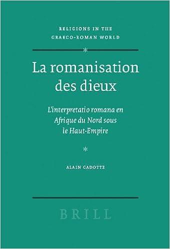 """Résultat de recherche d'images pour """"La romanisation de Dieux. L'interprétation romana en Afrique du Nord sous le Haut-Empire - Alain Cadotte"""""""