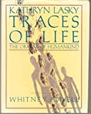 Traces of Life, Kathryn Lasky, 0688072372