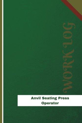Anvil Seating Press Operator Work Log: Work Journal, Work Diary, Log - 126 pages, 6 x 9 inches (Orange Logs/Work -