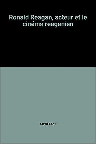 Livres gratuits en ligne Ronald Reagan, acteur et le cinéma reaganien pdf