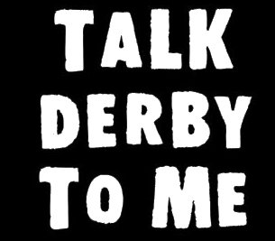 Talk Derby To Me Roller Derby Decal Vinyl Sticker|Cars Trucks Vans Walls Laptop| White |5.5 x 5.5 in|LLI292 (Easy 80's Costumes To Make)
